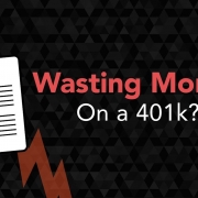 Are You Wasting Money on Your 401(k)?
